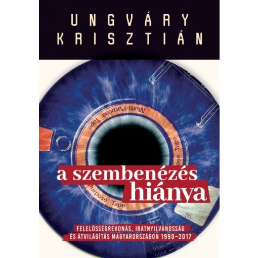 Ungváry Krisztián - A szembenézés hiánya (új példány)