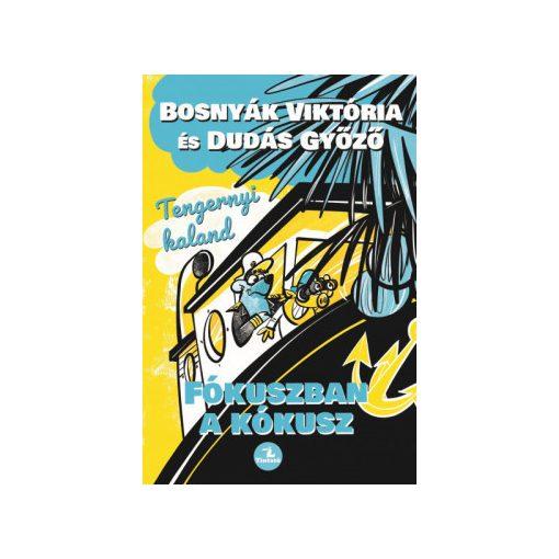 Bosnyák Viktória-Dudás Győző - Tengernyi kaland - Fókuszban a kókusz(új példány)