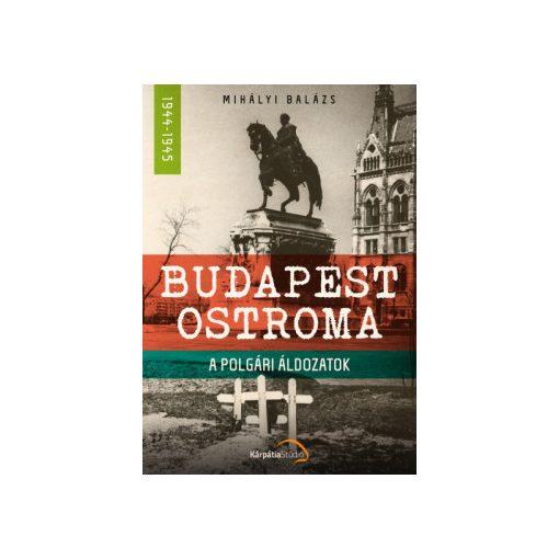 Mihályi Balázs-Budapest ostroma (új példány)