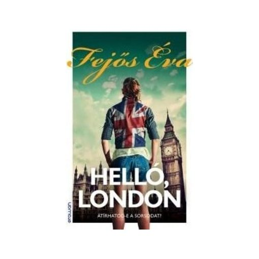 Fejős Éva-Helló, London (új példány)