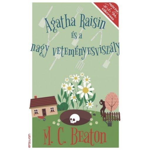 M. C. Beaton - Agatha Raisin és a nagy veteményesviszály (új példány)
