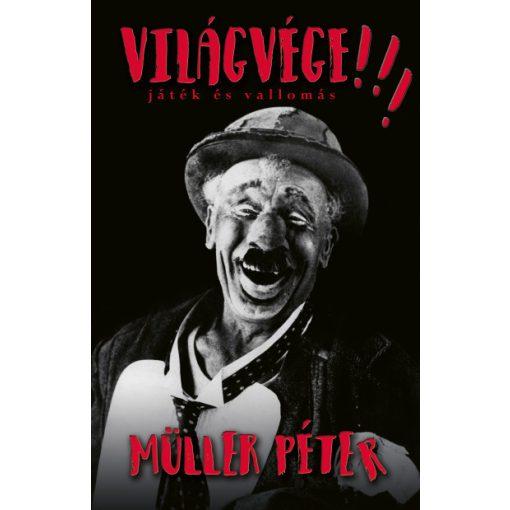 Müller Péter - VILÁGVÉGE!!! - Játék és vallomás (új példány)