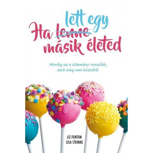 Liz Fenton és Lisa Steinke - Ha lett egy másik életed (új példány)
