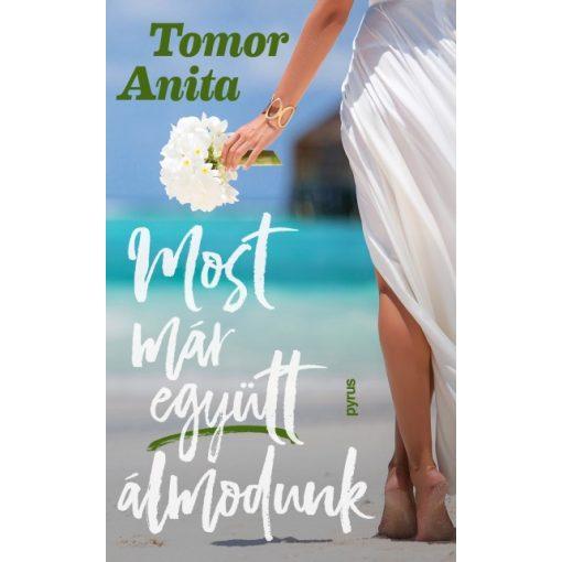 Tomor Anita - Most már együtt álmodunk (új példány)