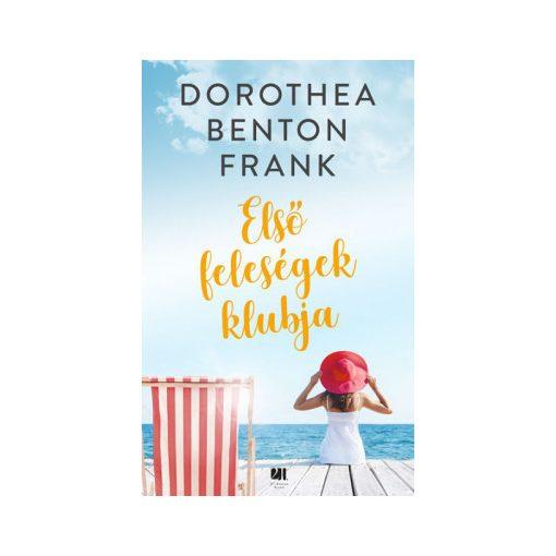 Dorothea Benton Frank-Első feleségek klubja (új példány)