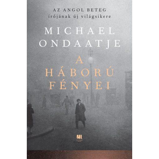 Michael Ondaatje-A háború fényei (új példány)