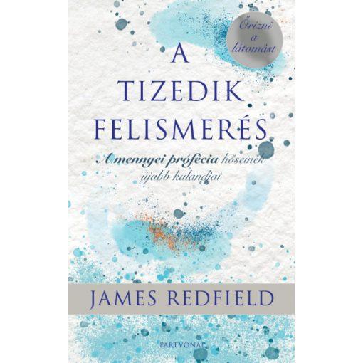 James Redfield - A tizedik felismerés (új példány)
