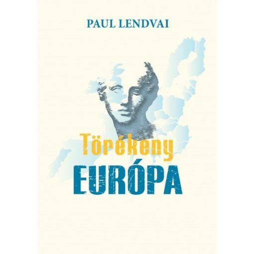 Paul Lendvai - Törékeny Európa (új példány)
