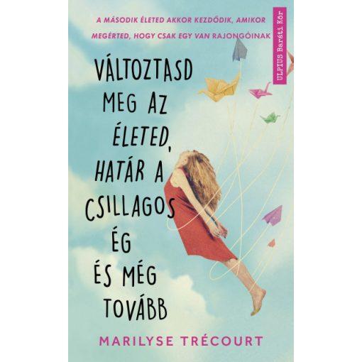 Marilyse Trécourt - Változtasd meg az életed, határ a csillagos ég és még tovább (új példány)