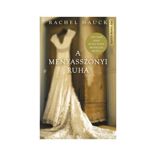 Rachel Hauck-A menyasszonyi ruha (új példány)