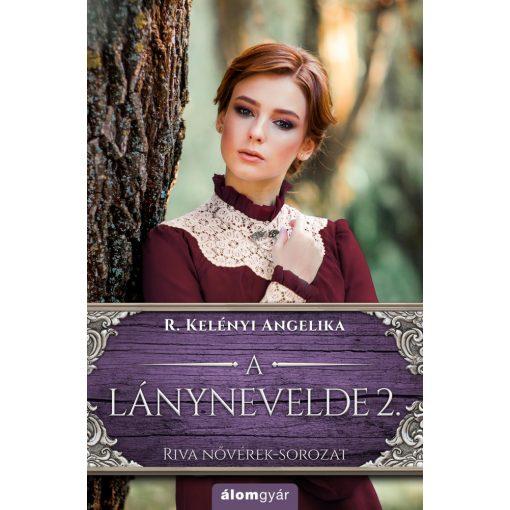 R. Kelényi Angelika-A lánynevelde 2. (Új példány)