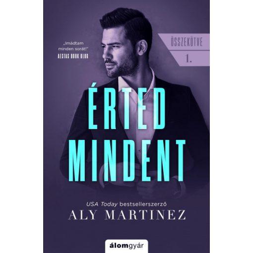 Aly Martinez - Érted mindent - Összekötve 1. (új példány)