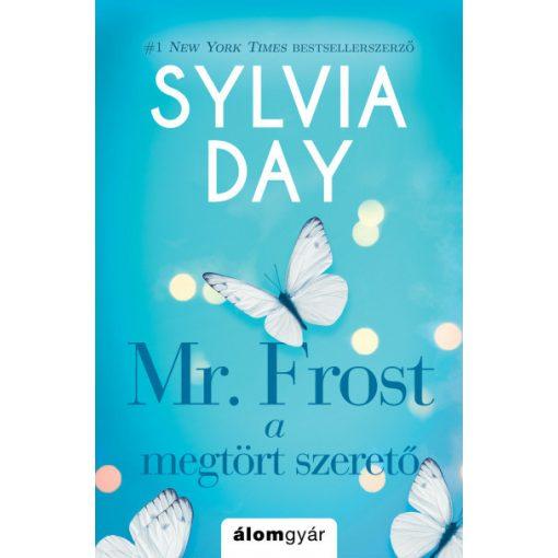 Sylvia Day - Mr. Frost - A megtört szerető (új példány)