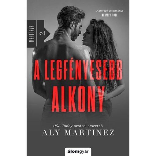 Aly Martinez - A legfényesebb alkony - Megtörve II. (új példány)
