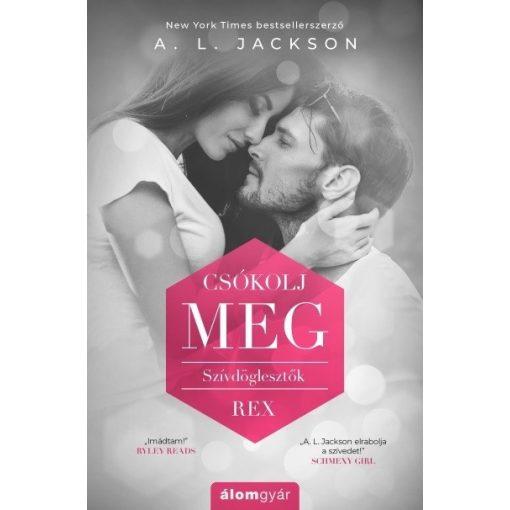 A. L. Jackson - Csókolj meg - Szívdöglesztők - REX (új példány)