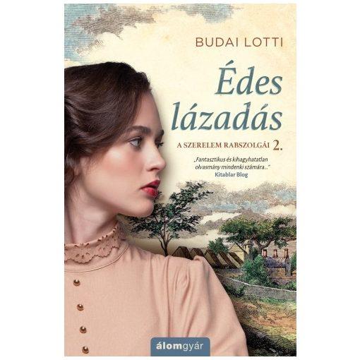 Budai Lotti - Édes lázadás - A szerelem rabszolgái 2. (új példány)