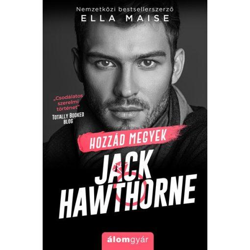 Ella Maise - Hozzád megyek Jack Hawthorne (új példány)