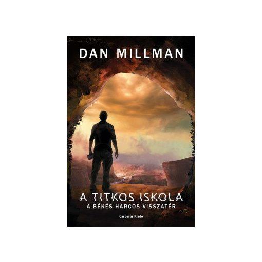 Dan Millman - A titkos iskola (új példány)