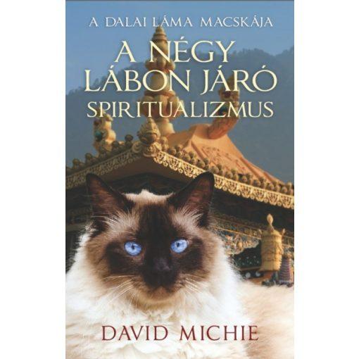 David Michie - A négy lábon járó spiritualizmus - A Dalai Láma Macskája (új példány)