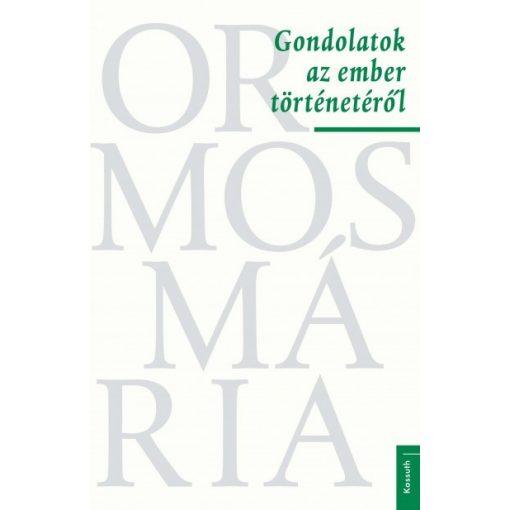 Ormos Mária -Gondolatok az ember történetéről (új példány)