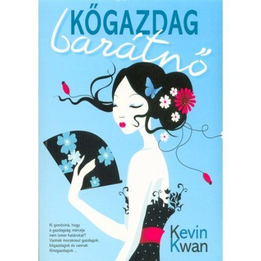 Kevin Kwan - Kőgazdag barátnő (új példány)