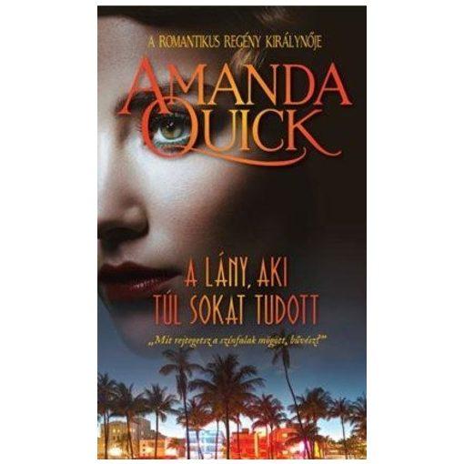 Amanda Quick-A LÁNY, AKI TÚL SOKAT TUDOTT (új példány)
