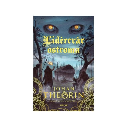 Johan Theorin - Lidércvár ostroma - Jarmaland krónikái 1. (új példány)