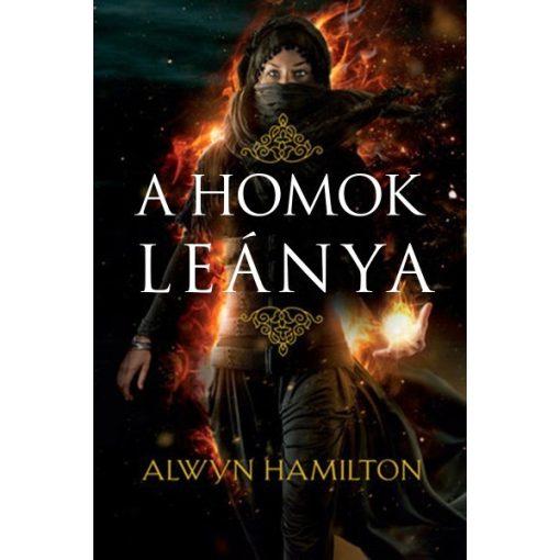 Alwyn Hamilton-A homok leánya - A sivatag lázadója-sorozat 1. rész (új példány)