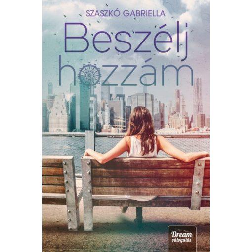 Szaszkó Gabriella - Beszélj hozzám (új példány)