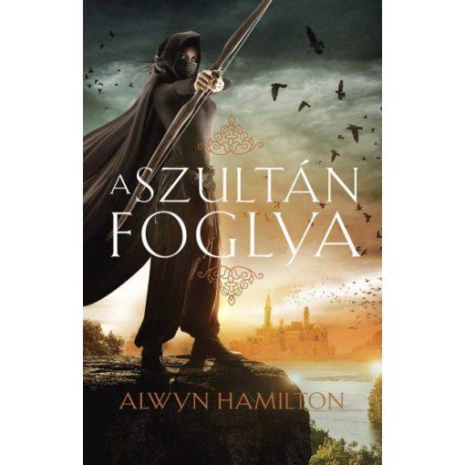 Alwyn Hamilton-A szultán foglya - A sivatag lázadója-sorozat 2. rész (új példány)