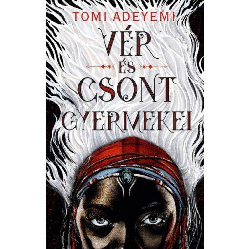 Tomi Adeyemi - Vér és csont gyermekei (új példány)