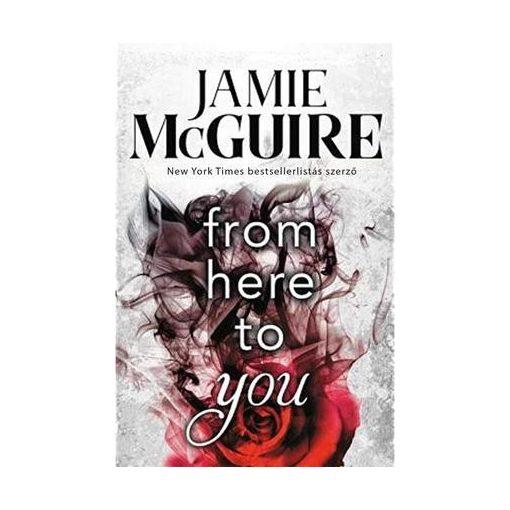 Jamie McGuire - From Here to You - Perzselő menedék (új példány)