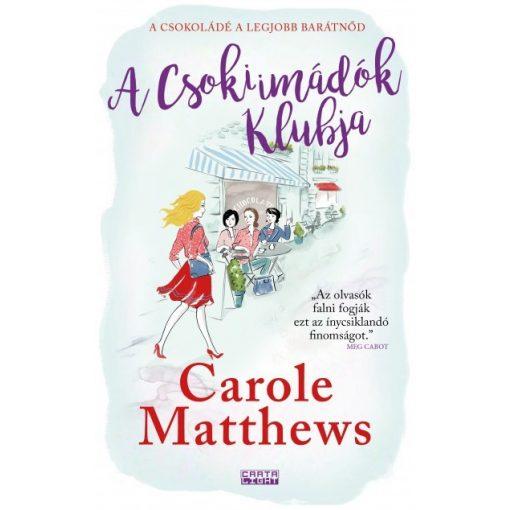 Carole Matthews - A Csokiimádók Klubja (új példány)