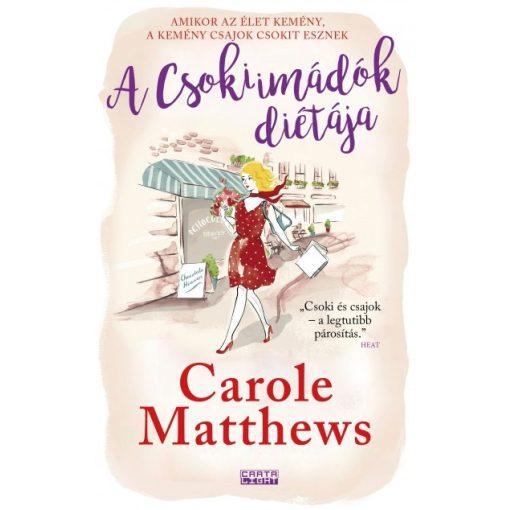 Carole Matthews - A Csokiimádók diétája (új példány)