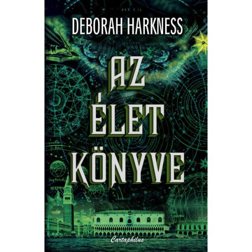 Deborah Harkness - Az élet könyve - Mindenszentek 3. (új példány)