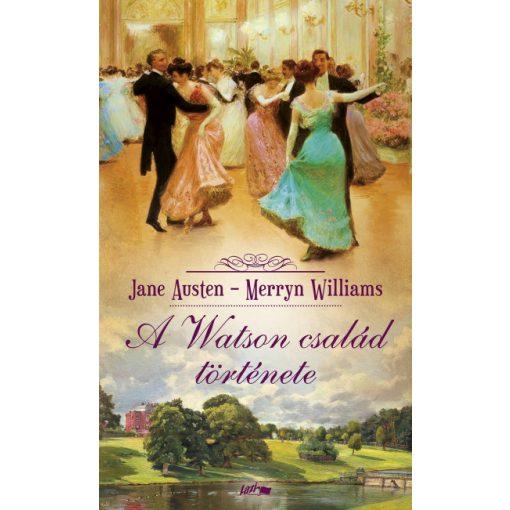Jane Austen és Merryn Williams - A Watson család története (új példány)
