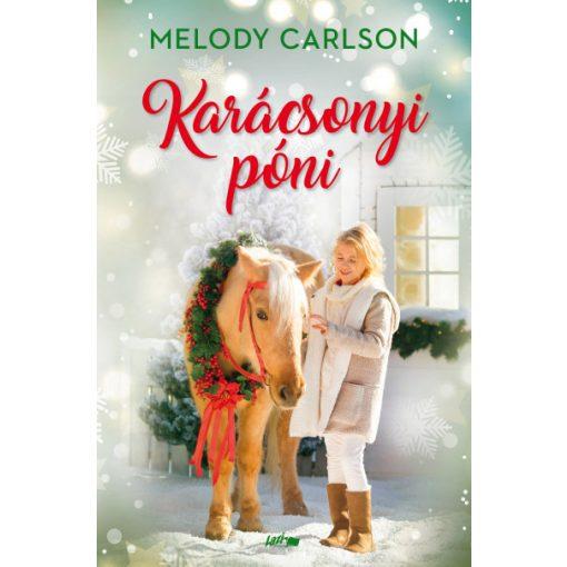 Melody Carlson - Karácsonyi póni (új példány)