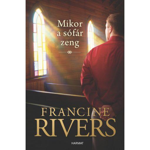 Francine Rivers - Mikor a sófár zeng (új példány)