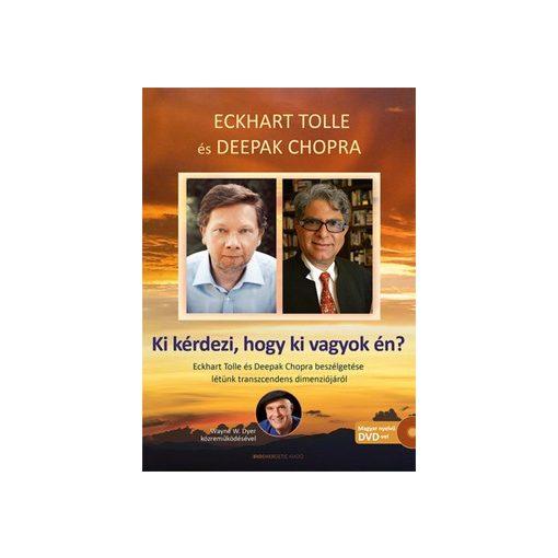 Eckhart Tolle- Ki kérdezi, hogy ki vagyok én? (új példány)