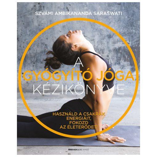 Szvámi Ambikananda Saraswati - A gyógyító jóga kézikönyve (új példány)
