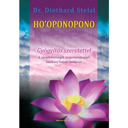 Diethard Stelzl - Ho'oponopono - Gyógyítás szeretettel (új példány)