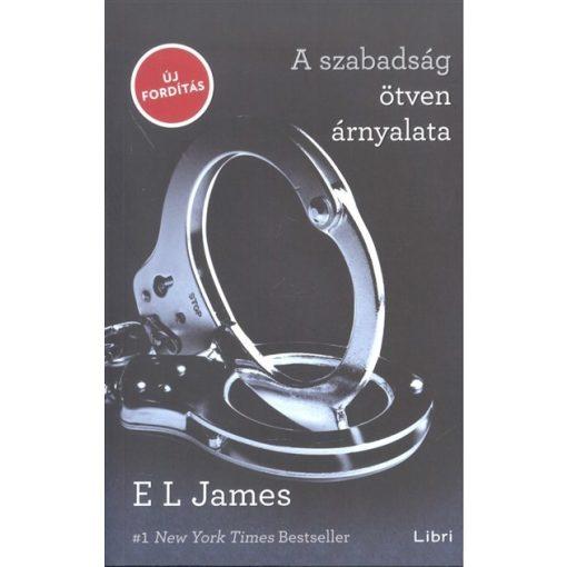 E L James - A szabadság ötven árnyalata (új példány)