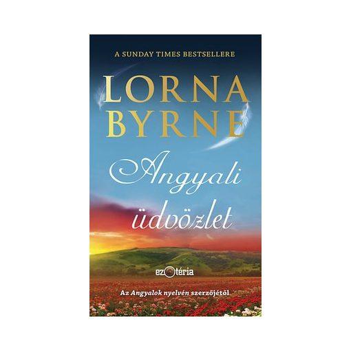 Lorna Byrne-Angyali üdvözlet (új példány)