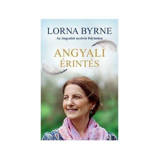 Lorna Byrne-Angyali érintés (új példány)