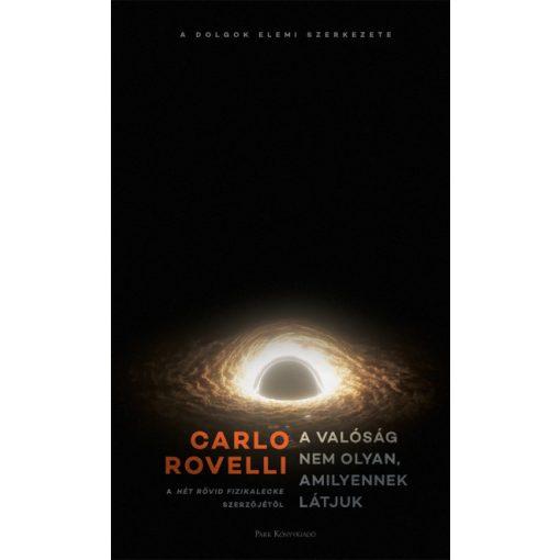 Carlo Rovelli - A valóság nem olyan, amilyennek látjuk (új példány)