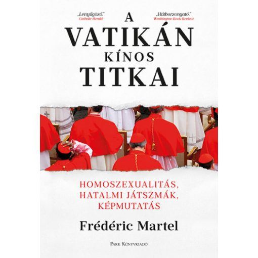 Frédéric Martel - A Vatikán kínos titkai - Homoszexualitás, hatalmi játszmák, képmutatás (új példány)