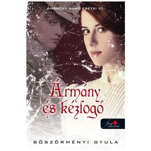 Böszörményi Gyula-Ármány és kézfogó 3. (új példány)