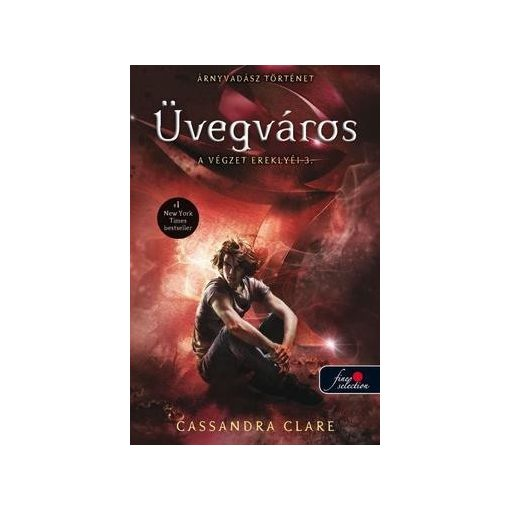 Cassandra Clare - Üvegváros - A végzet ereklyéi 3. (puha)