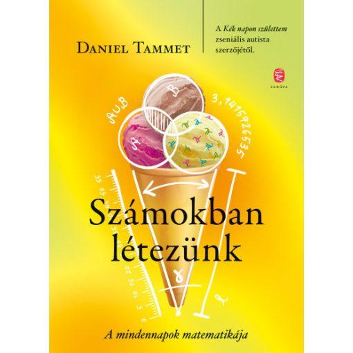 Daniel Tammet - Számokban létezünk (új példány)