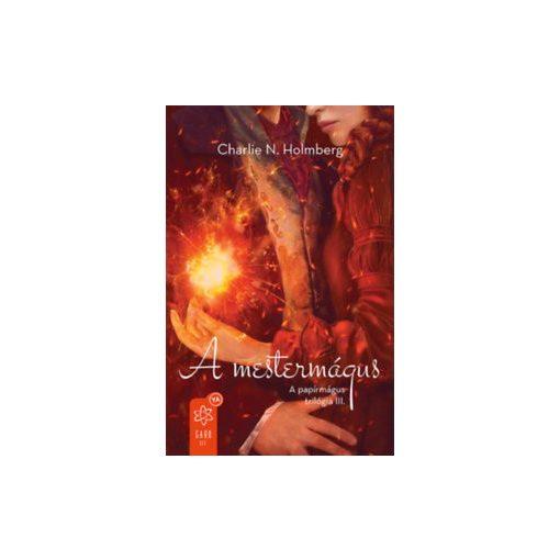 Charlie N. Holmberg: A mestermágus - A papírmágus trilógia III. (új példány)